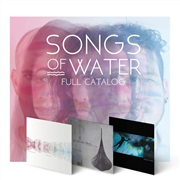 Songs of Water : FULL CATALOG