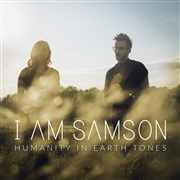 I Am Samson : Humanity In Earth Tones