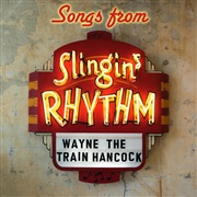 Wayne Hancock : Songs from 'Slingin' Rhythm'