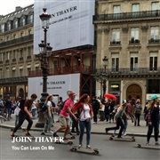 John Thayer : You Can Lean On Me