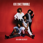 The New Respects : Here Comes Trouble EP