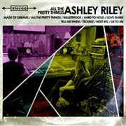 Ashley Riley : All The Pretty Things