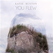 Katie Buxton : You Flew