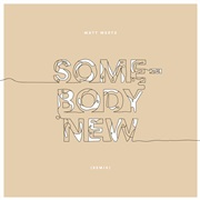 Matt Wertz : Somebody New (Remix)