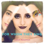 Sarah McGowan : For Whom They Sing