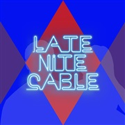 Late Nite Cable : EP
