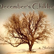 December's Children : Skeletons