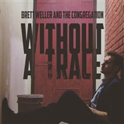 Brett Weller and The Congregation : Without a Trace - Single