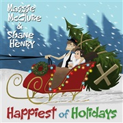 Maggie McClure : Happiest of Holidays (Maggie McClure & Shane Henry)
