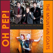 Oh Pep! : We Who Walk Behind The Rows: 2016 Tour Sampler