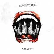 Robbery Inc : Crave EP