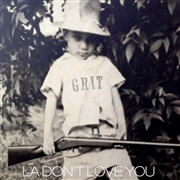 GRIT : LA Don't Love You