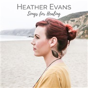 Heather Evans : Songs for Healing (THE LIFE EP FUNDRAISER)