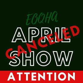 EOQHA April Show has been Canceled