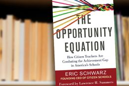 The Opportunity Equation: How Citizen Teachers Are Combating the Achievement Gap in America's Schools by Eric Schwarz