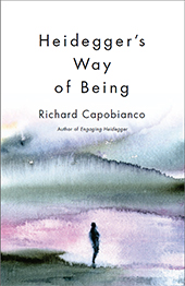 Heidegger's Way of Being by Richard Capobianco