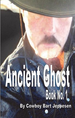 Ancient Ghost Book No. 1 by Cowboy Bart Jeppesen