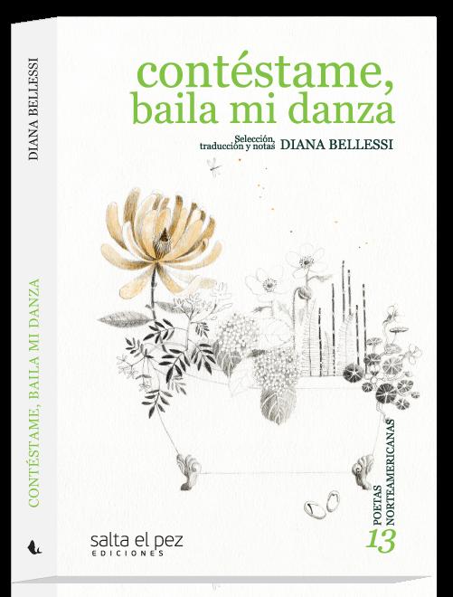 Resultado de imagen para BELLESSI, Diana. Contéstame, baila mi danza, Buenos Aires, Salta el pez, 2019.