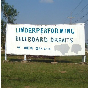 Underperforming Billboard Dreams in New Orleans