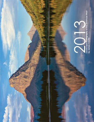 d5c8616bebafc74190b091d17ffc22fd 2013 Calendar Landscape Photography of the American West