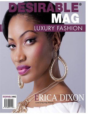 Desirable Magazine Exclusive Edition/ Erica Dixon (Love & Hip Hop Atlanta)