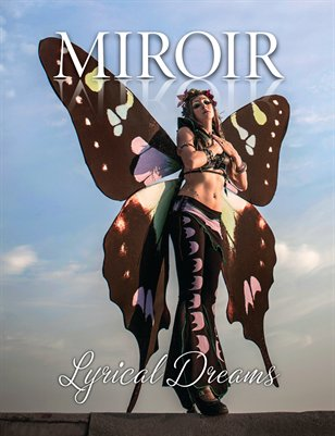 "MIROIR MAGAZINE • ""Lyrical Dreams"" • Ali Luminescent"