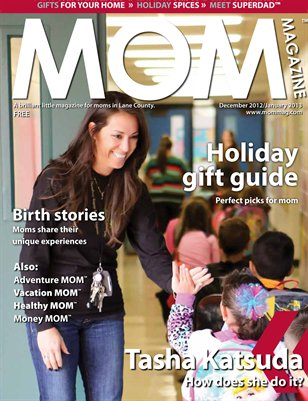 MOM Magazine, Holiday 2012 in Lane County