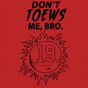 Don't Toews Me Bro Shirt