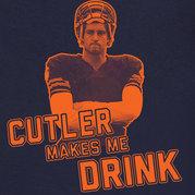 Jay Cutler Makes Me Drink Shirt