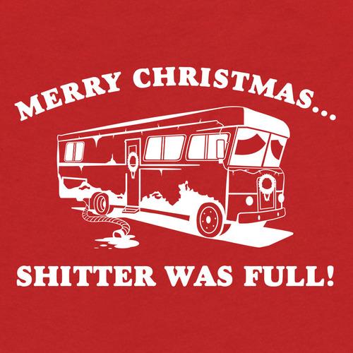Merry Christmas....Shitter was Full! T-Shirt for Men & Women ...