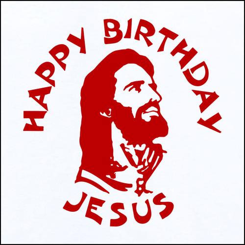 Happy Birthday Jesus T Shirt For Men Women Children