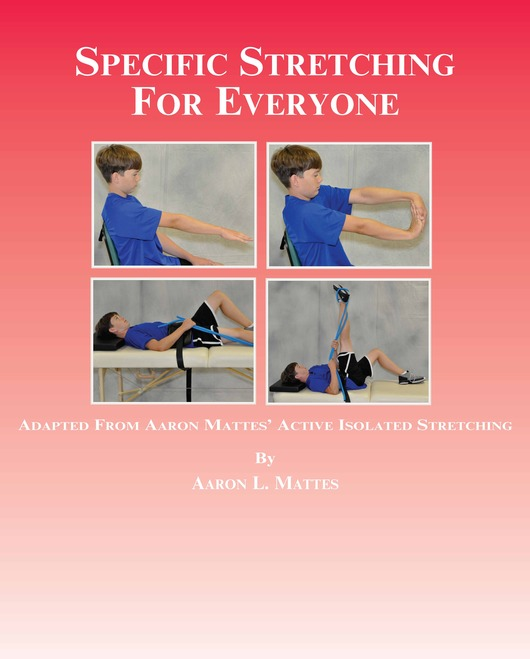 Specific Stretching for Everyone (Revised 2014 Edition)