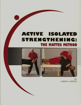 Photo of Strength Book: Active Isolated Strengthening: The Mattes Method