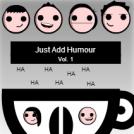 Just Add Humour Vol. 1