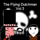 The Flying Dutchman Vol.3