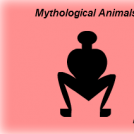MYTHOLOGICAL ANIMALS