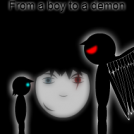 From a Boy to a Demon