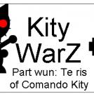 Kity WarZ part wun:Te ris of Comando Kity
