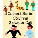 Cabaret Berlin: Columna Salvador Dali