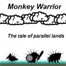 Monkey Warrior: The tale of parallel lands