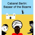 Cabaret Berlin: Bazaar of the Bizarre