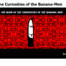 The Book of The Curiosities of The Bananamen