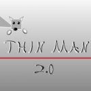 Thin Man 2.0