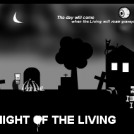 Night of the Living (coming soon)
