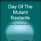 Day Of The Mutant Bastards-3