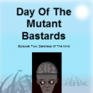 Day Of The Mutant Bastards 2