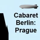 Cabaret Berlin: Prague