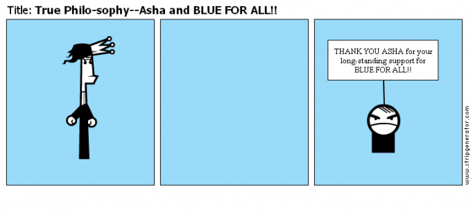 True Philo-sophy--Asha and BLUE FOR ALL!!