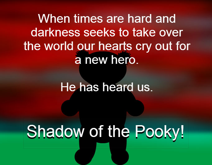 Shadow of the Pooky!
