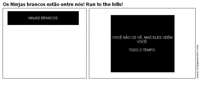 Os Ninjas brancos estão entre nós! Run to the hill